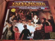 Georg Philipp Telemann - Gustav Leonhardt • Concerto Amsterdam ; Frans Brüggen , Tafelmusik (Auszüge: Die Konzerte)