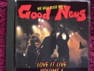 Good News We will rock you! Love it live volume 1