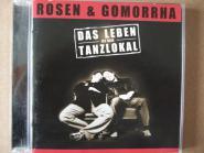 Rosen & Gomorrha Das Leben ist kein Tanzlokal
