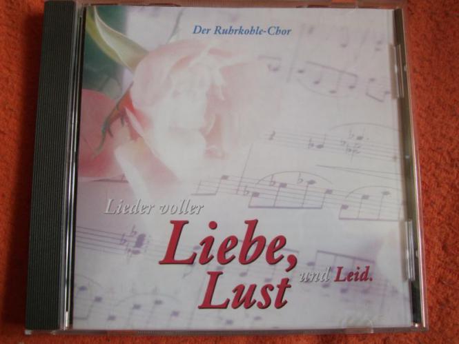 Der Ruhrkohle Chor - Liebe, Lust und Leid